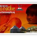 Actions Mongolie est une ONG lyonnaise qui apporte une aide médicale aux nomades de la steppe mongole, notamment aux enfants, et une formation par compagnonnage aux médecins locaux.